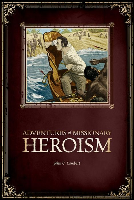 Adventures of Missionary Heroism (Download)
