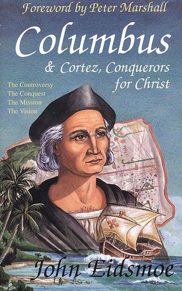 Columbus & Cortez, Conquerors for Christ