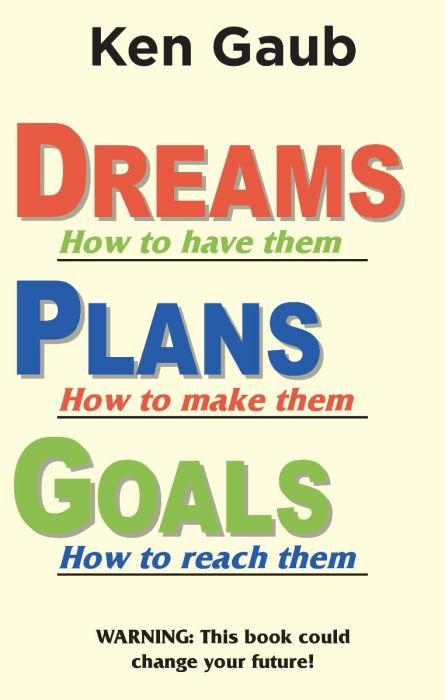 Dreams, Plans, Goals
