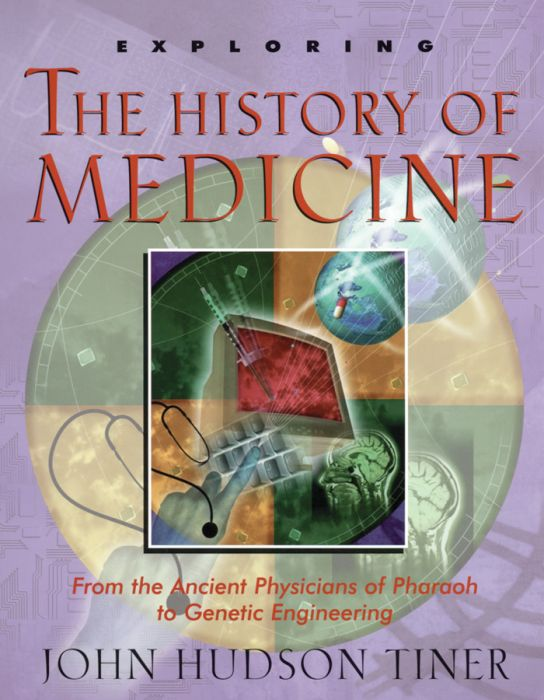 Exploring the History of Medicine (Download)