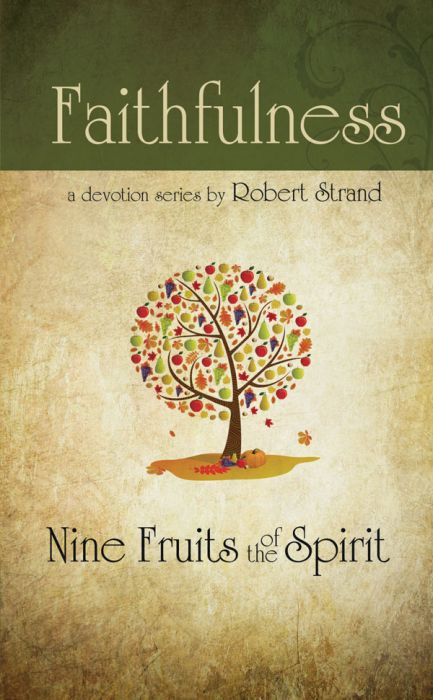 Nine Fruits of the Spirit: Faithfulness (Download)