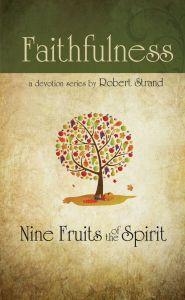 Nine Fruits of the Spirit: Faithfulness (Download)
