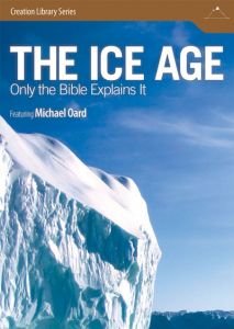 The Ice Age: Only The Bible Explains It