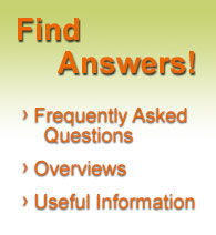 Find Answers: Frequently Asked Questions, Overviews, Useful Information